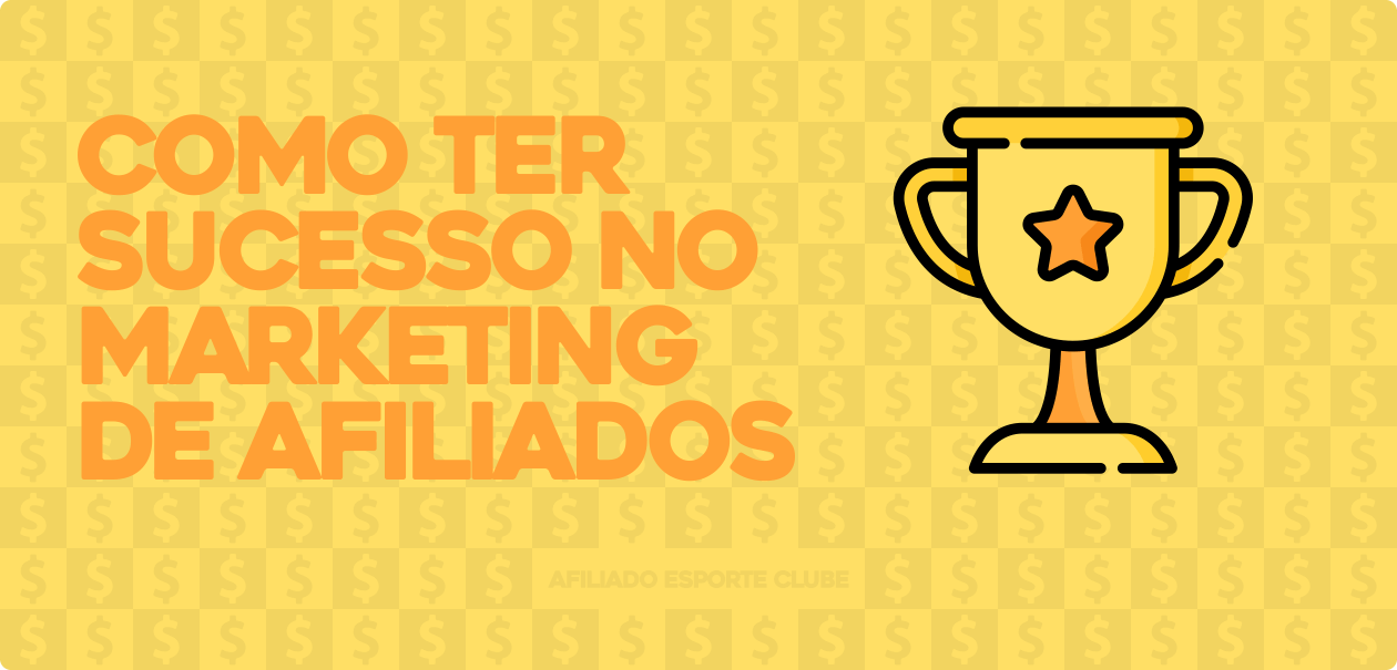 Como ter sucesso no marketing de afiliados